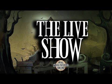 The Live Show | Ghost Stories, Paranormal, Supernatural, Hauntings, Horror