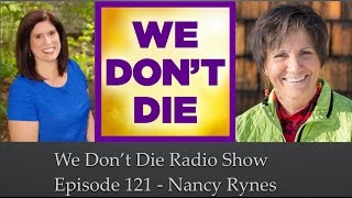 "Episode 121 ""The Athiest Who Went to Heaven"" Nancy Rynes on We Don't Die Radio Show"