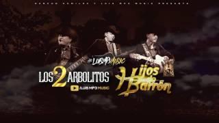 Hijos De Barron - Los 2 Arbolitos ( En Vivo 2016 ) Exclusiva Luis Mp3 Tv