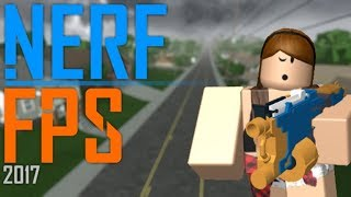 Roblox playing nerf fps 2018!