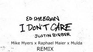 Ed Sheeran & Justin Bieber   I Don't Care (DJ Mike Myers x Raphael Maier x Mulda) REMIX