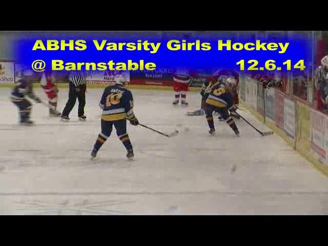 Acton Boxborough Varsity Girls Hockey @ Barnstable 12/6/14