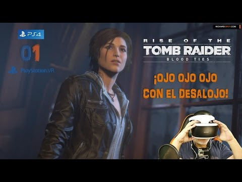 PS VR - ¡DESALOJO! - Blood Ties - Rise of the Tomb Raider - PS4 - Español ★Gameplay