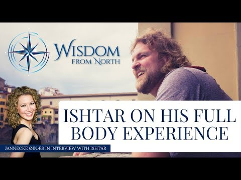 Ishtar on his NDE and his Full Body Experience