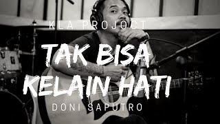Tak Bisa Ke lain Hati - Kla Project by Doni Saputro