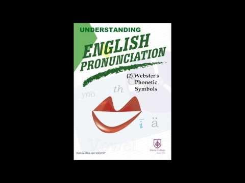 Understanding Englsih Pronunciation:Webster's Phonetic Symbols