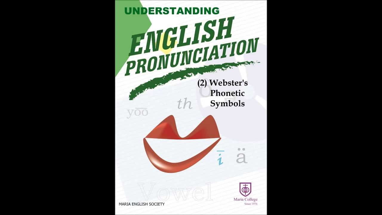 Understanding Englsih Pronunciationwebsters Phonetic Symbols