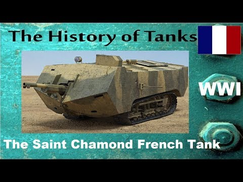 The History Of: The Saint Chamond French Tank (WWI)