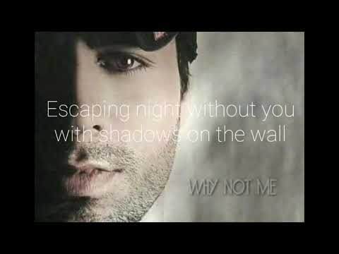 Enrique Iglesias - Why not me - Lyrics
