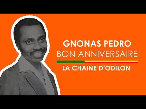 BON ANNIVERSAIRE - GNONAS PEDRO (HOMMAGE LA CHAINE D'ODILON)