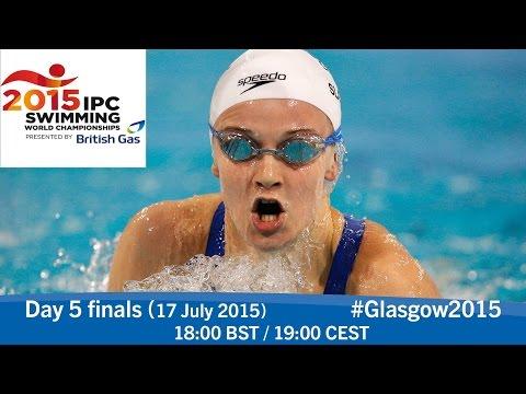 Day 5 finals | 2015 IPC Swimming World Championships, Glasgow
