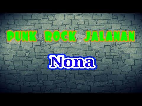 PUNK ROCK JALANAN  ~  NONA