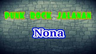 PunK RocK JaLanan ~ NoNa LiRik