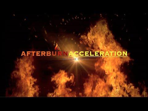 AFTERBURN ACCELERATION