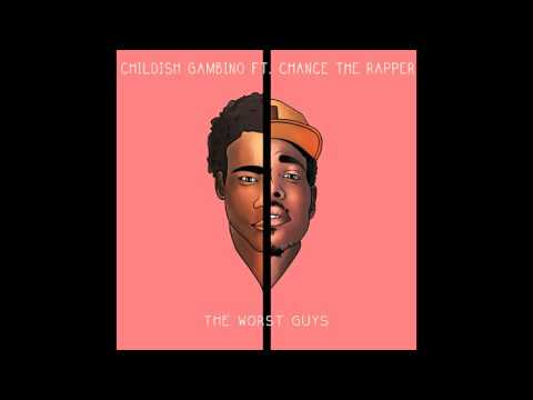The Worst Guys - Childish Gambino ft. Chance The Rapper (Clean Version)