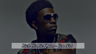 Rich Homie Quan - You Not (Young Thug Diss) [HQ + Free Download and Lyrics]