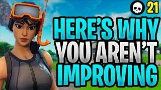 Here's Why You Aren't Getting Better At Fortnite... (How To Get Better At Fortnite - Season X)