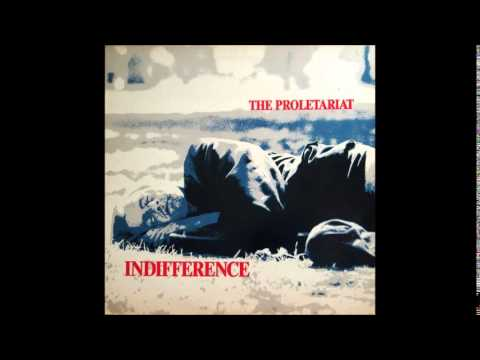The Proletariat - Indifference (Full Album)