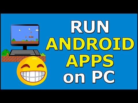 How To Run Android Games And Apps On PC In 2019