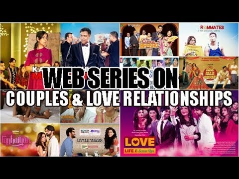 Best Indian Web Series on Couples & Love Relationships : 10 Indian  WebSeries on Romance