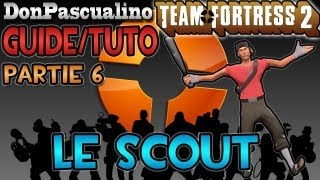 [TF2] Tutorial Team Fortress 2 - Partie 6 : Classe Scout