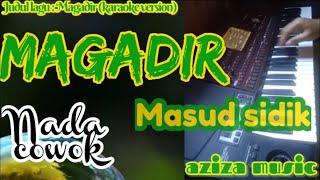 Karaoke qasidah MAGADIR masud sidik ( nada cowok ) Korg Pa700 || aziza music