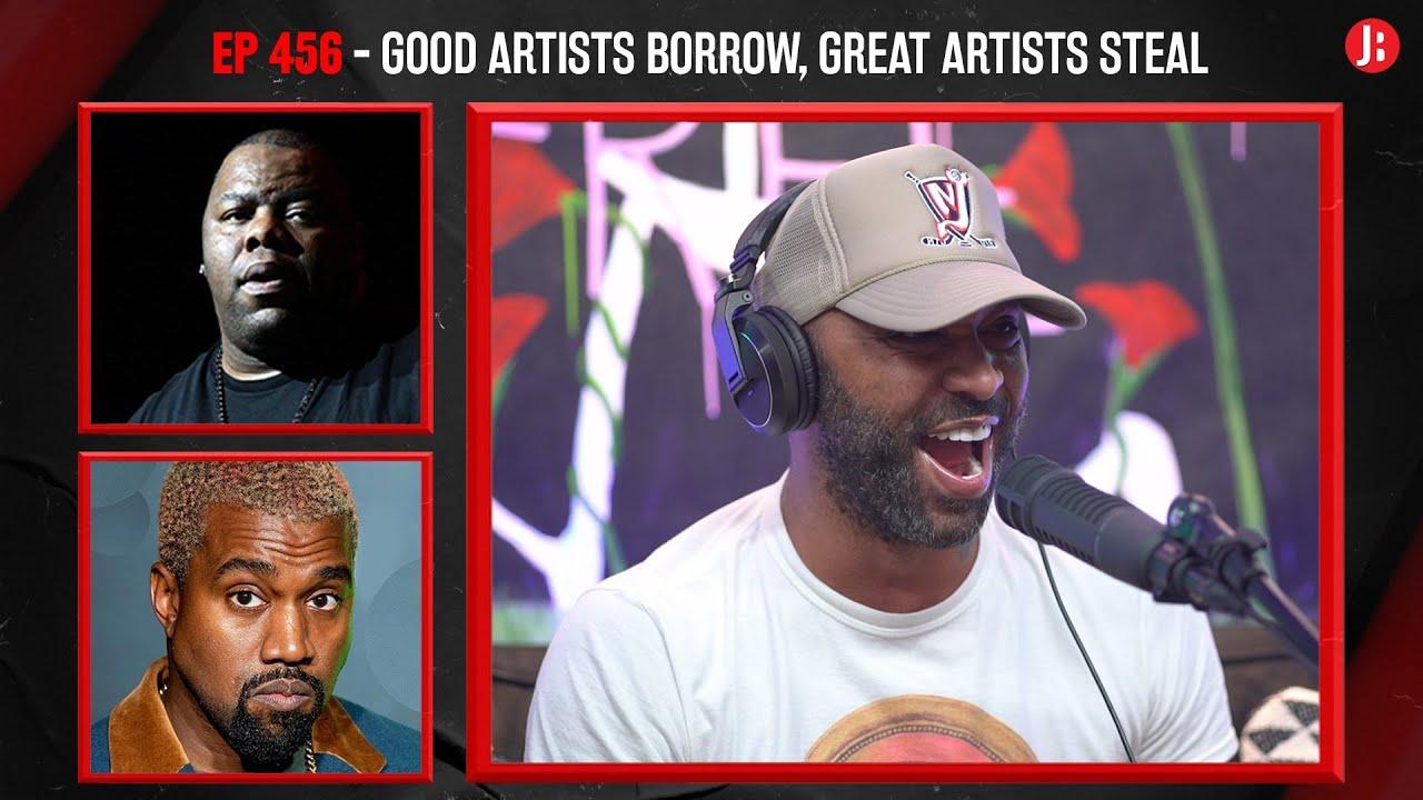 The Joe Budden Podcast Episode 456 | Good Artists Borrow, Great Artists Steal