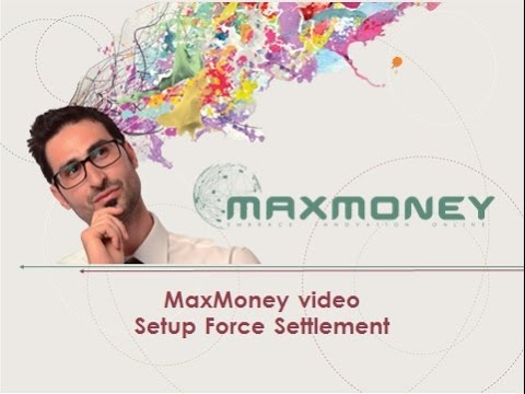 MaxMoney - Setup Force Settlement - video