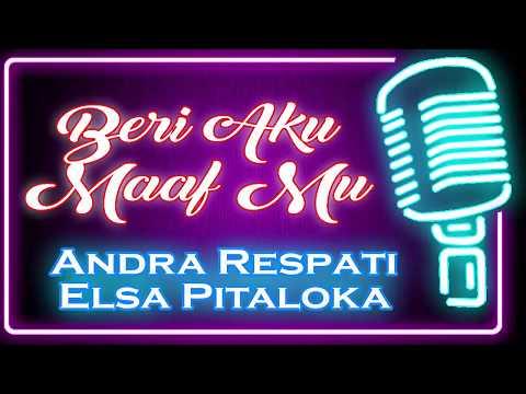 Beri Aku Maaf Mu (Karaoke Minang) ~ Andra Respati feat Elsa Pitaloka