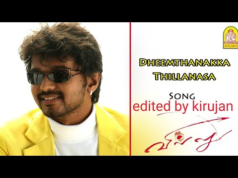 Villu | Dheemthanakka Thillana Song | edited and modifie by kirujan(gemmer)