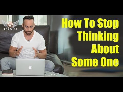 How To Stop Thinking About Someone Forget Someone You Love Youtube
