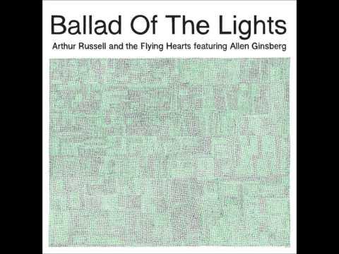 Ballad of the Lights - Arthur Russel and Allen Ginsberg