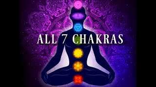 All 7 Chakras ➤ Higher Vibration | Expanding Consciousness ➤ Chakra Activation Frequencies