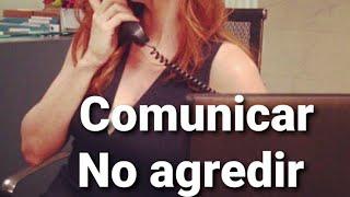 Comunicar no agredir