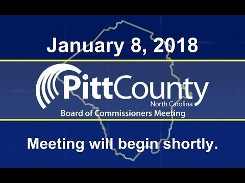 Pitt County Board of Commissioner's  meeting for 1/8/2018