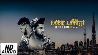 Dubai Lamissi - Hustler Bhai Ft. Dedo ( Audio) [Prod. Azim Ousman]