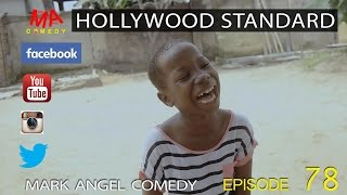 HOLLYWOOD STANDARD (Mark Angel Comedy Episode 78)