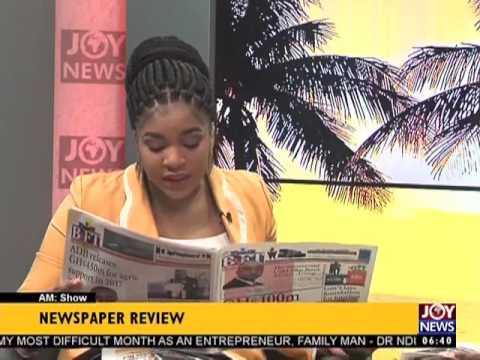 AM Show Newspaper Headlines on Joy News (25-4-17)