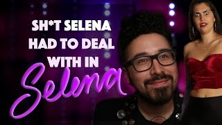 """Shit Selena had to deal with in """"Selena"""""""
