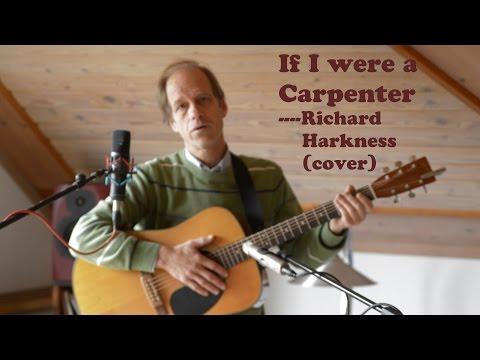 If I were a Carpenter- Richard Harkness // Tim Hardin (Cover)