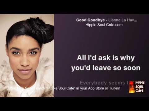 Lianne La Havas  - Good Goodbye (Lyrics)