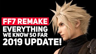 Final Fantasy 7 Remake: Everything We Know So Far (2019 Update Edition)