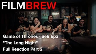 """Game of Thrones - Se8 Ep3 - """"The Long Night"""" - Reaction - Full Reaction Part 2"""