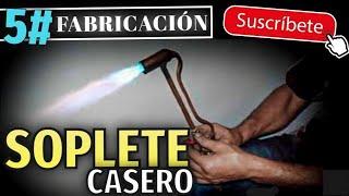 5. Fabricación De Soplete-Quemador *CASERO*
