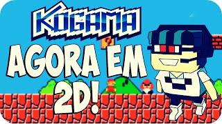KOGAMA AGORA EM 2D!