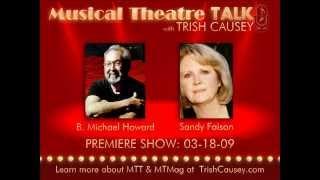"Musical Theatre Talk with Trish Causey - ""Premiere Show: B. Michael Howard & Sandy Faison"" Part 2"