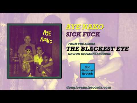 Aye Nako - Sick Fuck (Official Audio)
