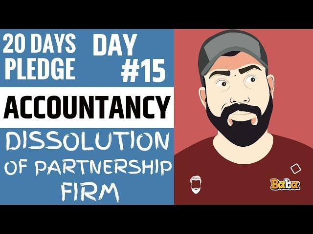 Day 15 I ACCOUNTANCY I DISSOLUTION OF PARTNERSHIP FIRM I 20Dayspledge