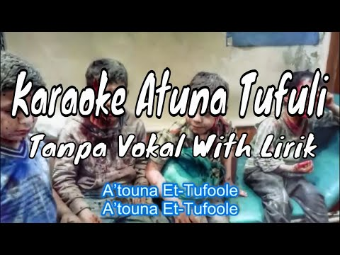 KARAOKE ATUNA TUFULI TANPA VOCAL & LIRIK | Song Only