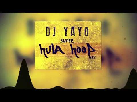 Super Hula Hoop Mix  DJ YAYO